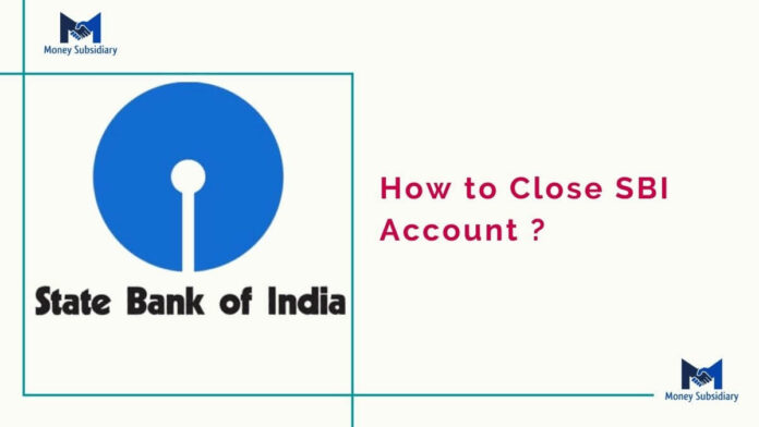 How to Close SBI Account ?