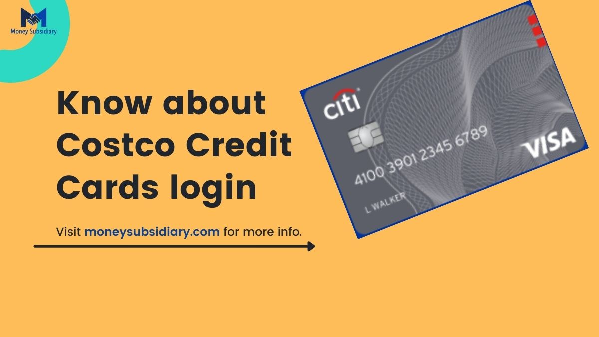 Know about Costco Credit Card login - [citi.com] Money Subsidiary
